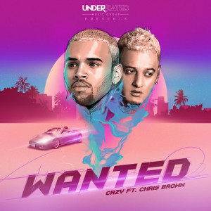 CRZY Ft. Chris Brown Wanted Mp3 Download