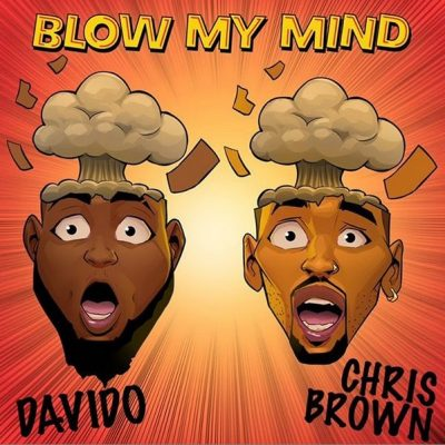 Davido Ft Chris Brown Blow My Mind Lyrics