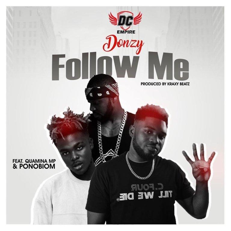 Donzy Ft. Yaa Pono, Quamina MP Follow Me Mp3 Download