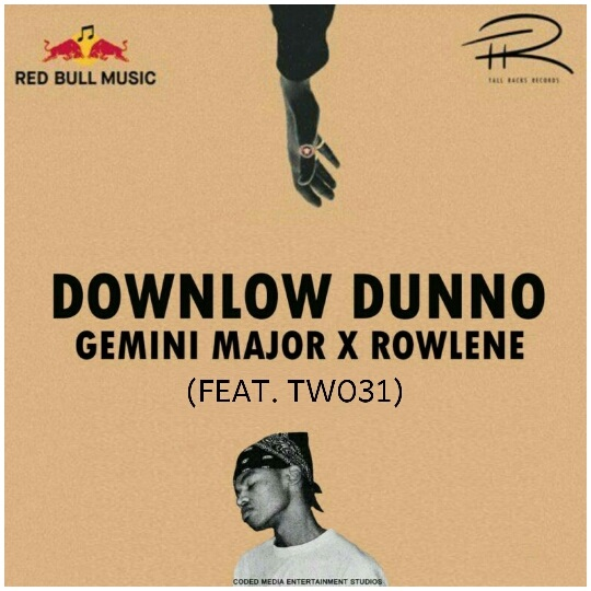 Gemini Major Ft. Rowlene, TWO31Downlow Dunno (Remix) Mp3 Download