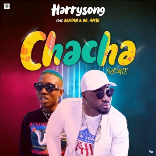 Harrysong Ft Zlatan Chacha Remix Mp3 Download