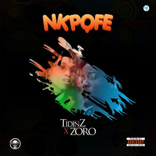 Tidinz Ft Zoro Nkpofe Mp3 Download