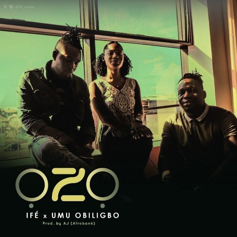 Ife Ft. Umu Obiligbo Ozo Mp3 Download