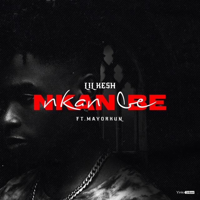 Lil Kesh Ft. Mayorkun Nkan Be Mp3 Download