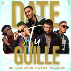 Milly Ft. Farruko, Myke Towers, Lary Over, Rauw Alejandro & Sharo Towers Date Tu Guille Mp3 Download
