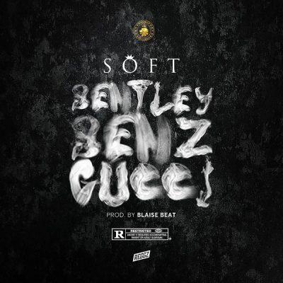 Soft Bentley, Benz & Gucci Mp3 Download