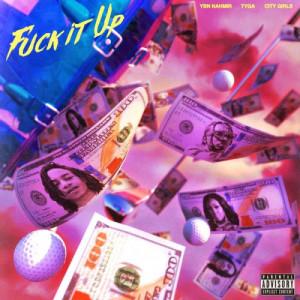 YBN Nahmir Ft. City Girls & Tyga Fuck It Up Mp3 Download