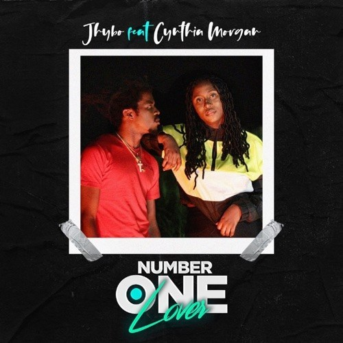 Jhybo Ft. Cynthia Morgan (Madrina) Number One Lover Mp3 Download
