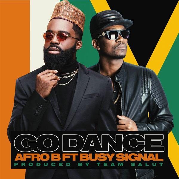 Afro B Ft Busy Signal Go Dance Mp3 Download