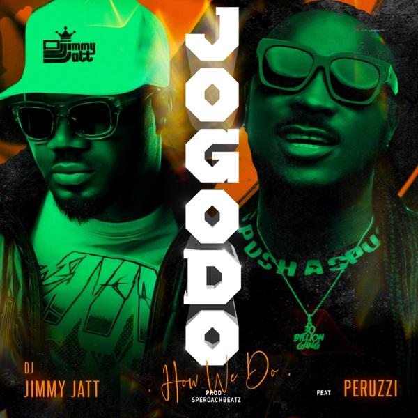 DJ Jimmy Jatt Ft Peruzzi Jogodo (How We Do) Mp3 Download