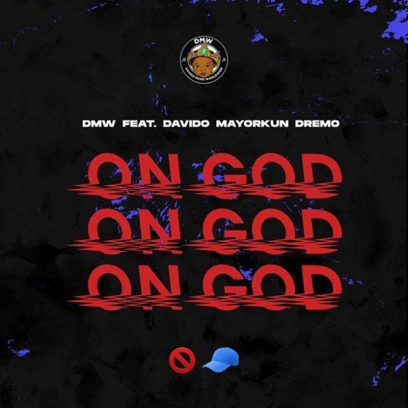 DMW Ft. Davido, Mayorkun & Dremo On God Mp3 Download