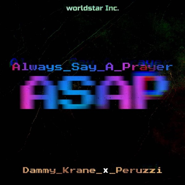 Dammy Krane Ft. Peruzzi Always Say A Prayer (ASAP) Mp3 Download