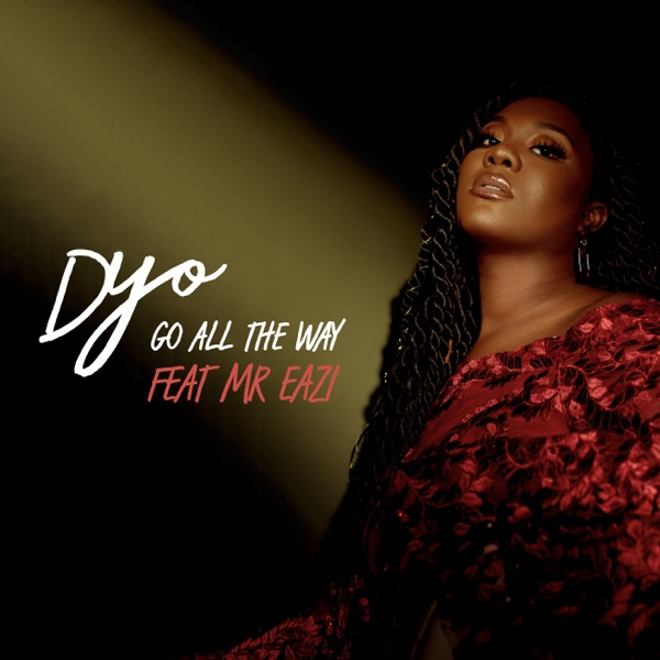 Dyo Ft. Mr Eazi Go All The Way Mp3 Download