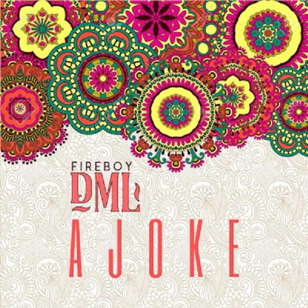 Fireboy DML Ajoke Mp3 Download