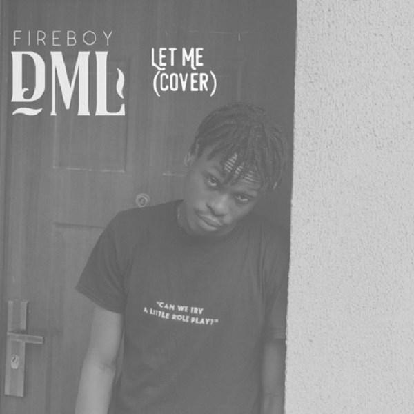 Fireboy DML Let Me (Cover) Mp3 Download