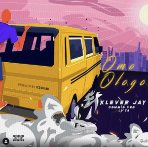 Klever Jay Ft. Lyta & Demmie Vee Omo Ologo Mp3 Download