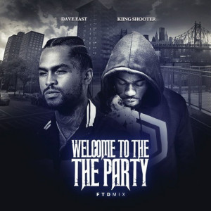 Kiing Shooter & Dave East Welcome To The Party Mp3 Download