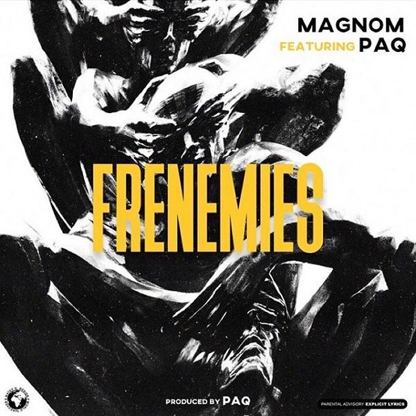 Magnom Ft Paq Frenemies Mp3 Download