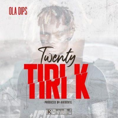 OlaDips Twenty Tiri K (23K) Mp3 Download