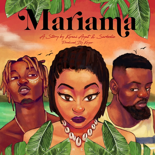 Kirani Ayat Ft. Sarkodie Mariama Mp3 Download