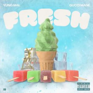 Yung Mal Ft. Gucci Mane Fresh Mp3 Download