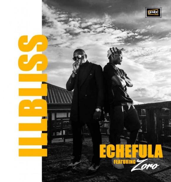 iLLBliss Ft Zoro Echefula Mp3 Download
