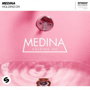 Medina Holding On Mp3 Download