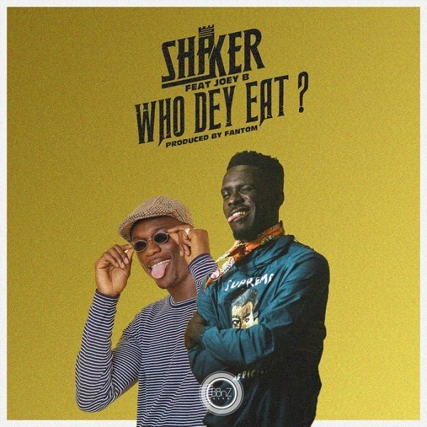 Shaker Ft Joey B Who Dey Eat Mp3 Download