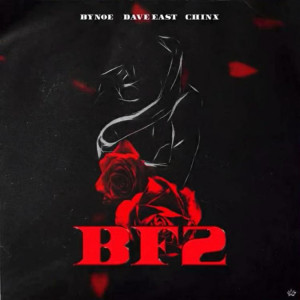 Bynoe Ft. Dave East & Chinx BF2 Mp3 Download