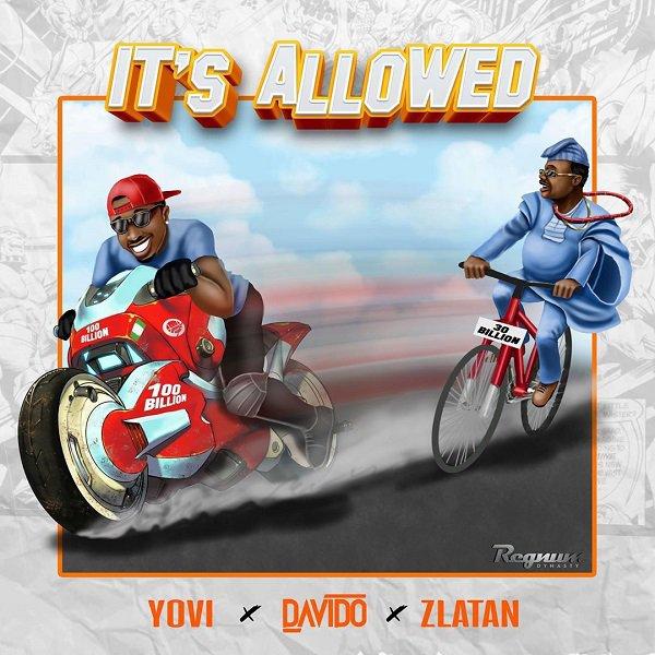 Yovi Ft. Davido, Zlatan Ibile It's Allowed Mp3 Download