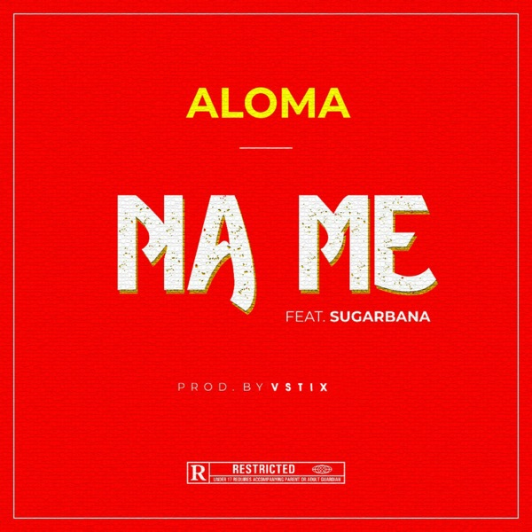 Aloma Ft Sugarbana Na Me Mp3 Download