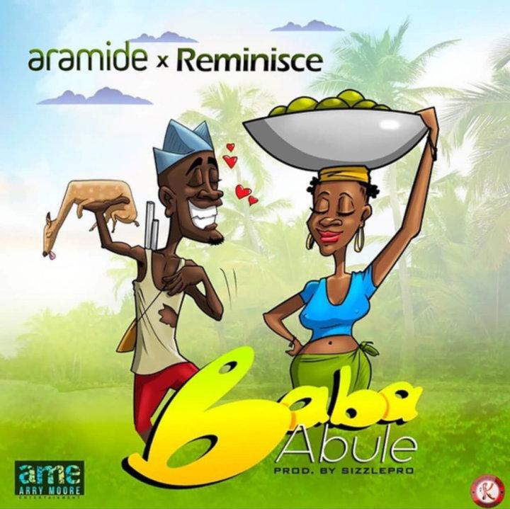 Aramide & Reminisce Baba Abule Mp3 Download