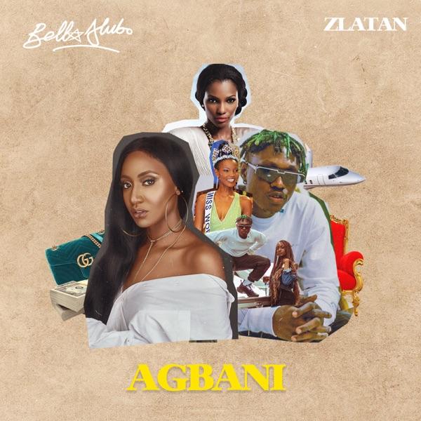 Bella Alubo Ft Zlatan – Agbani (Remix) Mp3 Download