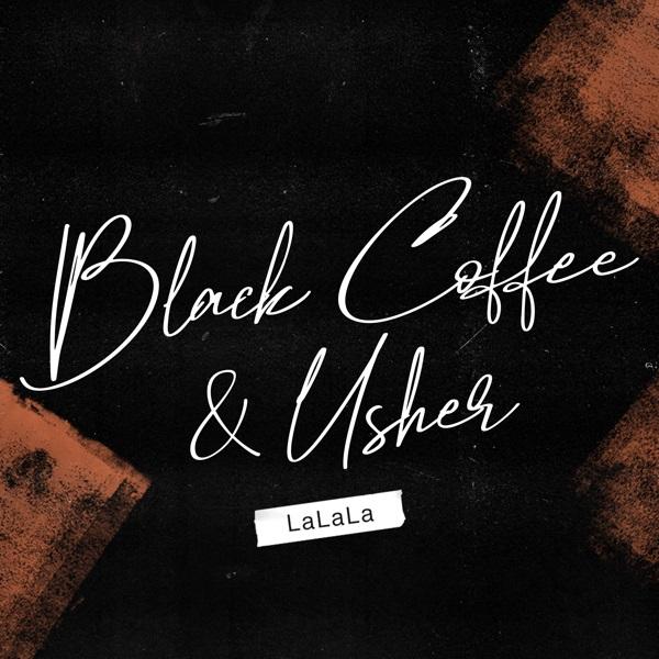 Black Coffee Ft Usher LaLaLa Mp3 Download