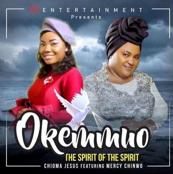 Chioma Jesus Ft Mercy Chinwo Okemmuo Mp3 Download