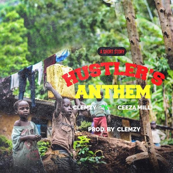 Clemzy Ft. Ceeza Milli Hustlers Anthem Mp3 Download