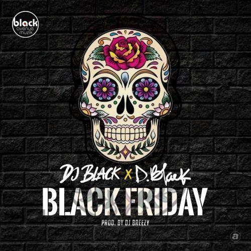 D-Black & DJ Black Black Friday Mp3 Download