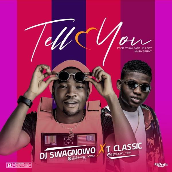 DJ Swagnowo Ft. T Classic Tell You Mp3 Download