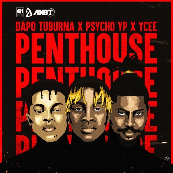 Dapo Tuburna Ft. Ycee, Psycho YP Penthouse Mp3 Download