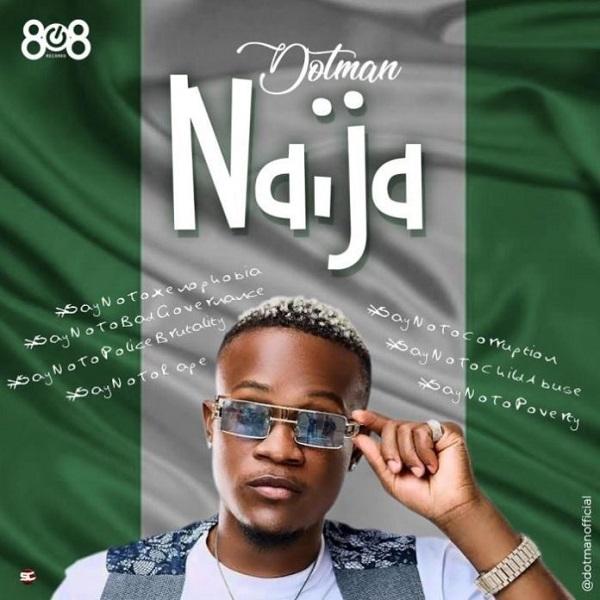 Dotman Naija (SayNoToXenophobia) Mp3 Download