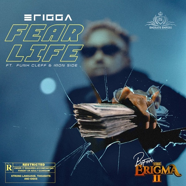 Erigga Fear Life Ft. Funckleff & Iron Side Mp3 Download
