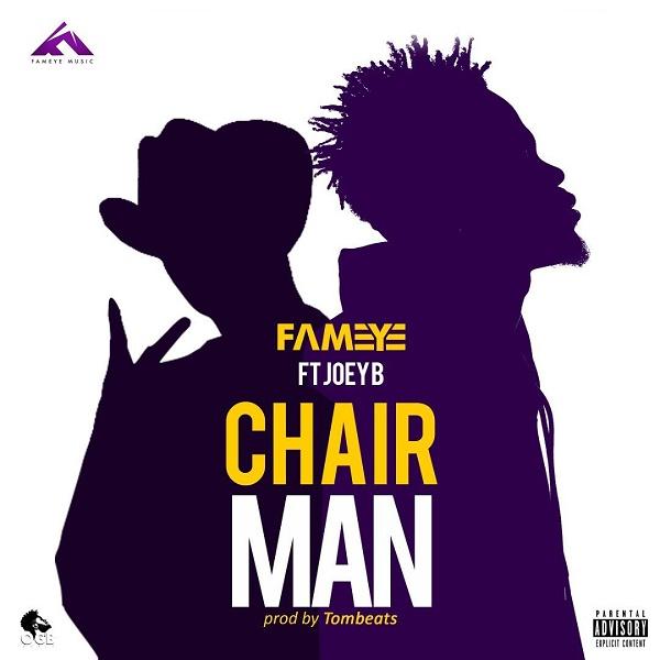 Fameye Ft Joey B – Chairman