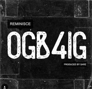 Reminisce OGB4IG Mp3 Download