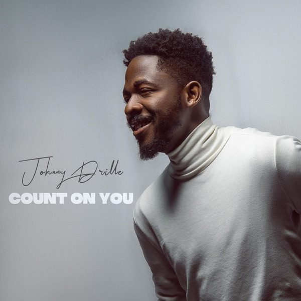 Johnny Drille Count on You Mp3 Download