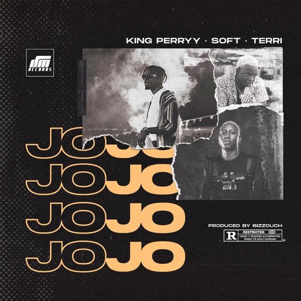 King Perryy Ft. Soft, Terri Jojo Mp3 Download