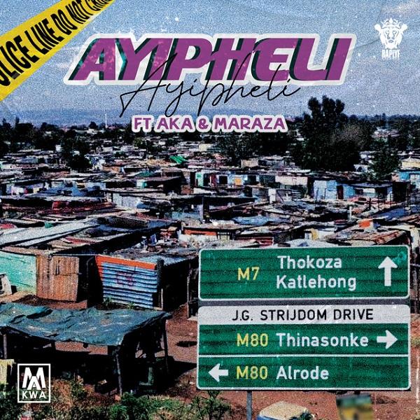 Makwa Ft. AKA, Maraza Ayipheli Mp3 Download