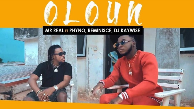 VIDEO: Mr Real – Oloun ft. Phyno, Reminisce, DJ Kaywise