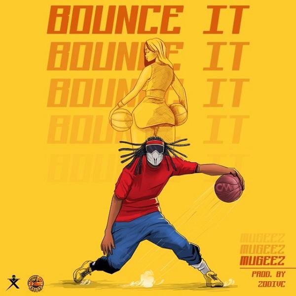 Mugeez – Bounce It
