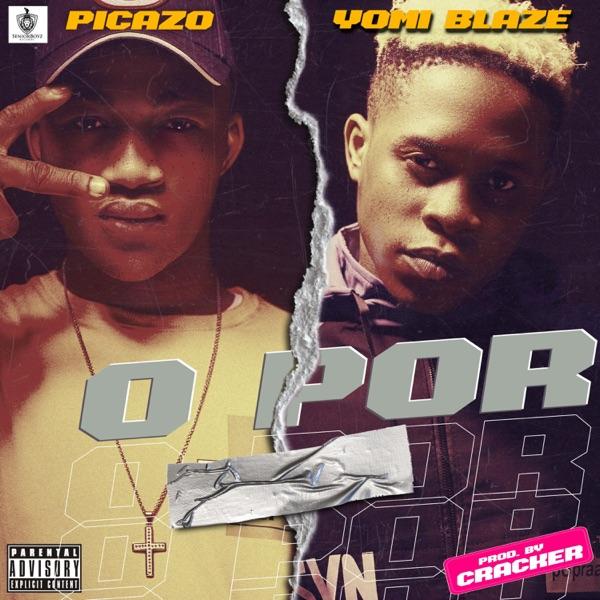 Picazo Ft. Yomi Blaze O Por Mp3 Download