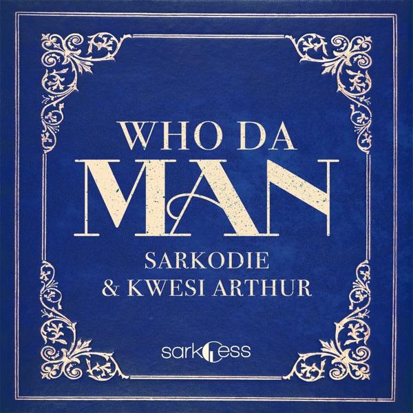 Sarkodie Ft Kwesi Arthur Who Da Man Mp3 Download